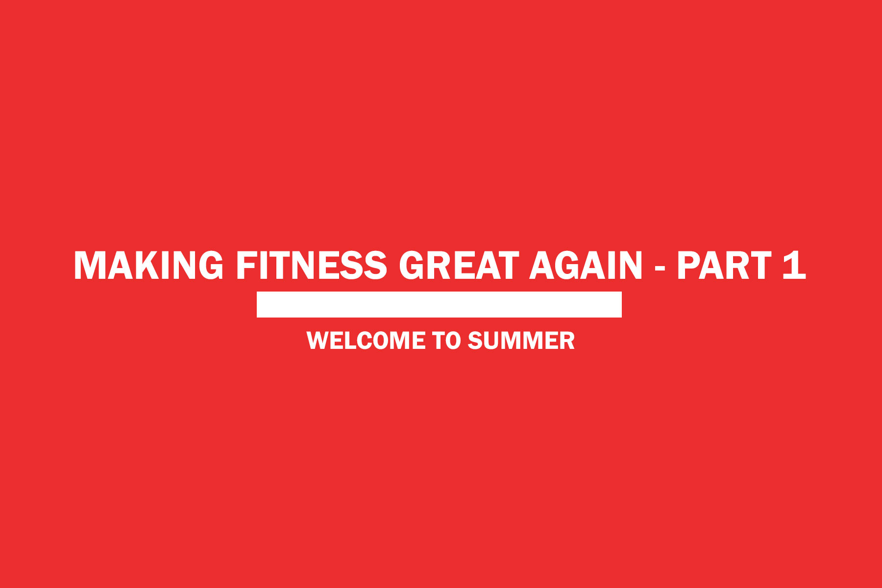 Making Fitness Great Again – Part 1