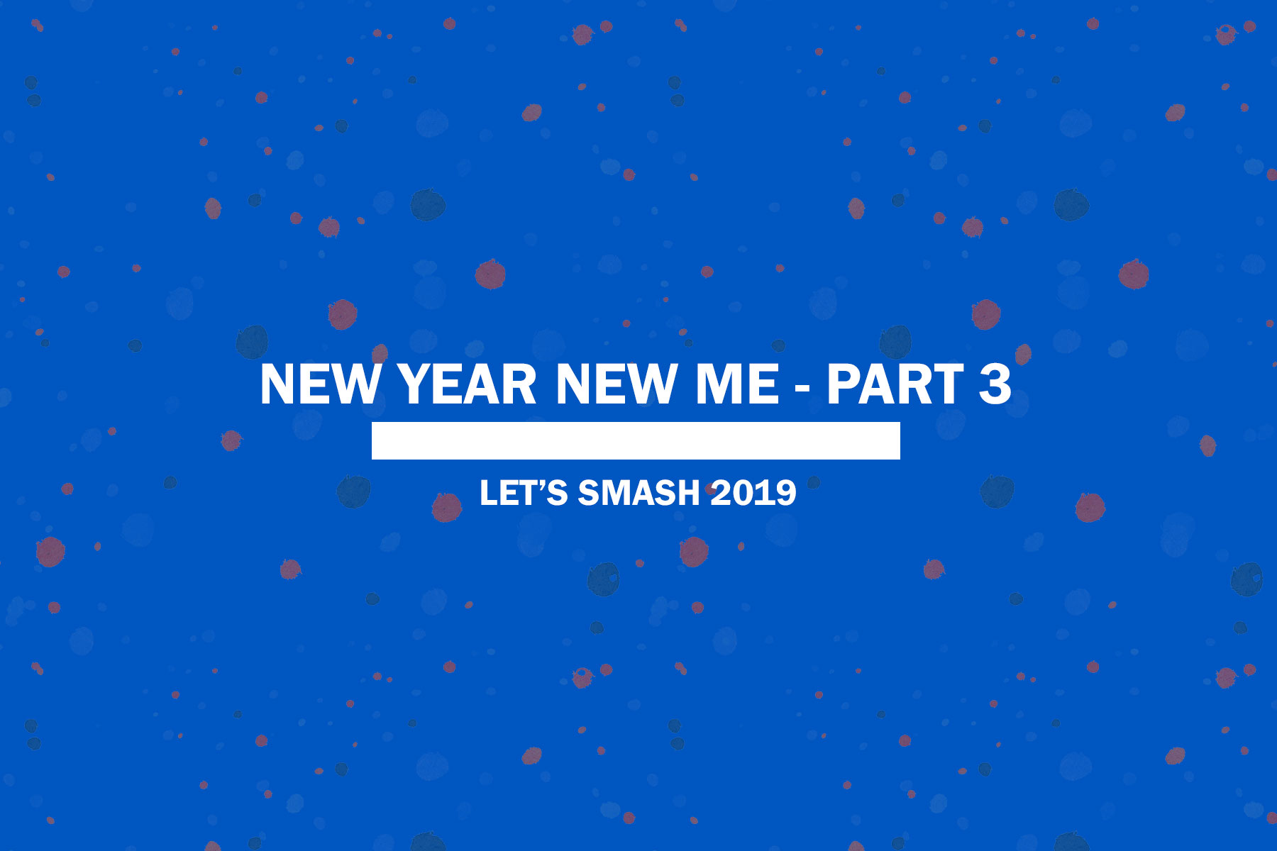 New Year New Me – Part 3