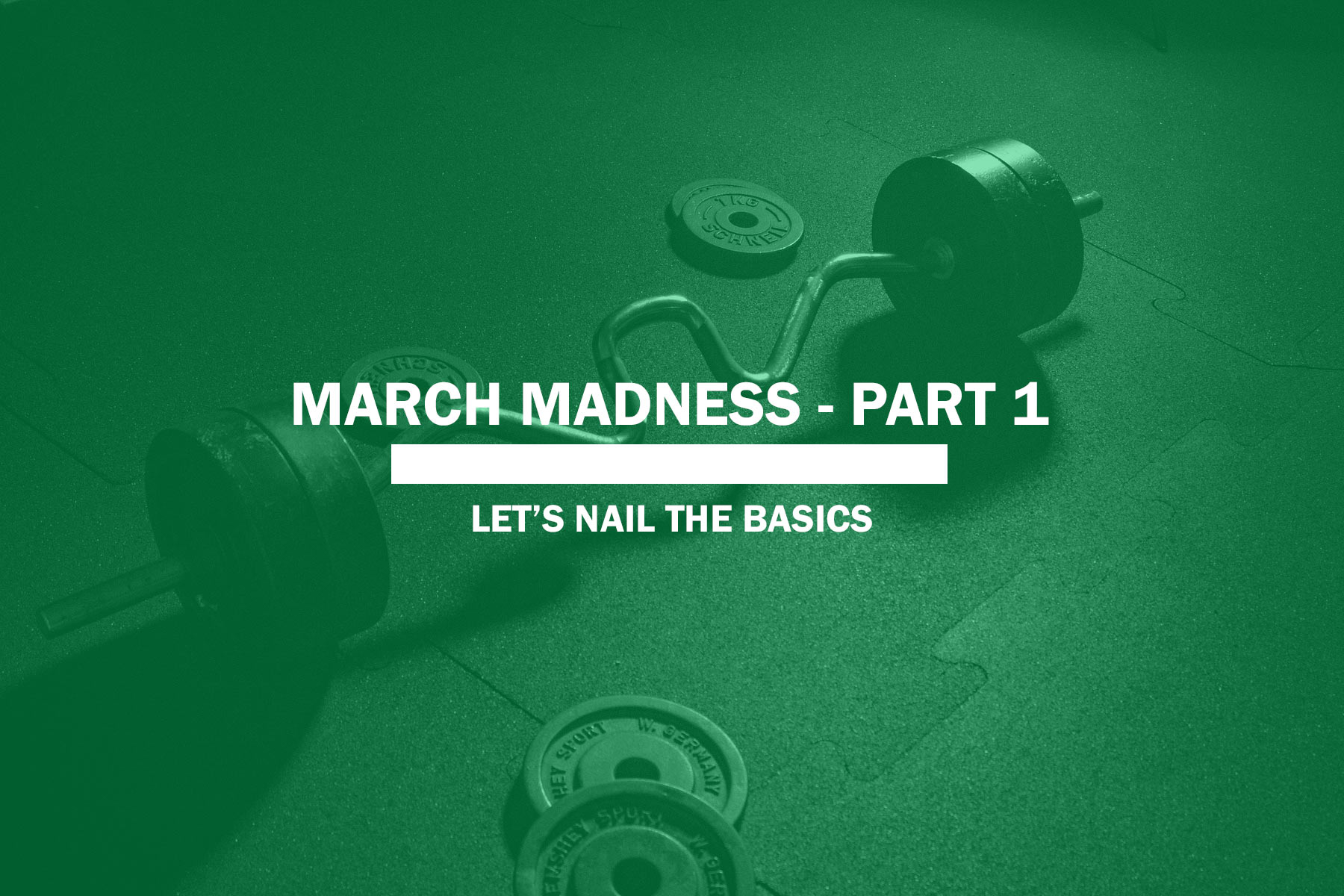 March Madness – Part 1
