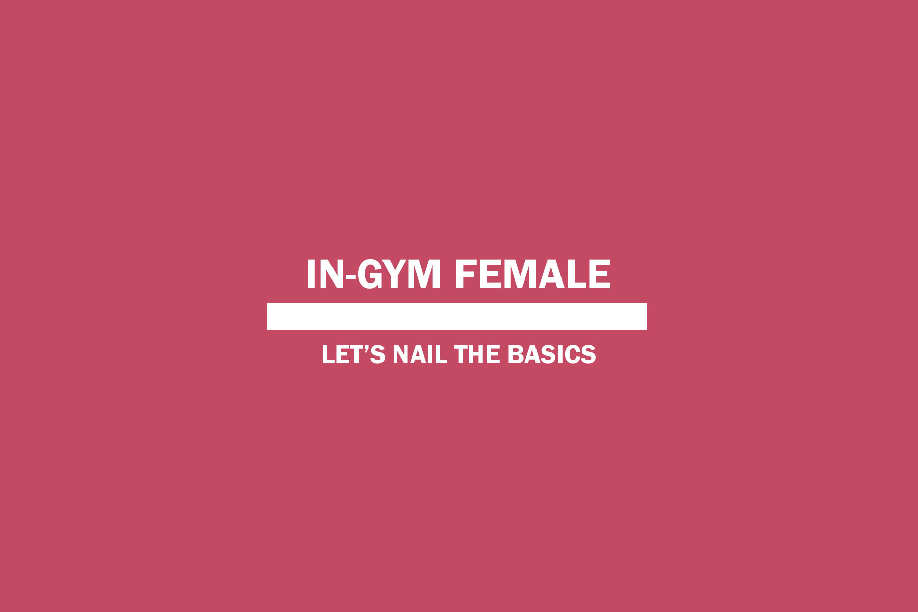 In-gym Female 7th of October to 28th of October