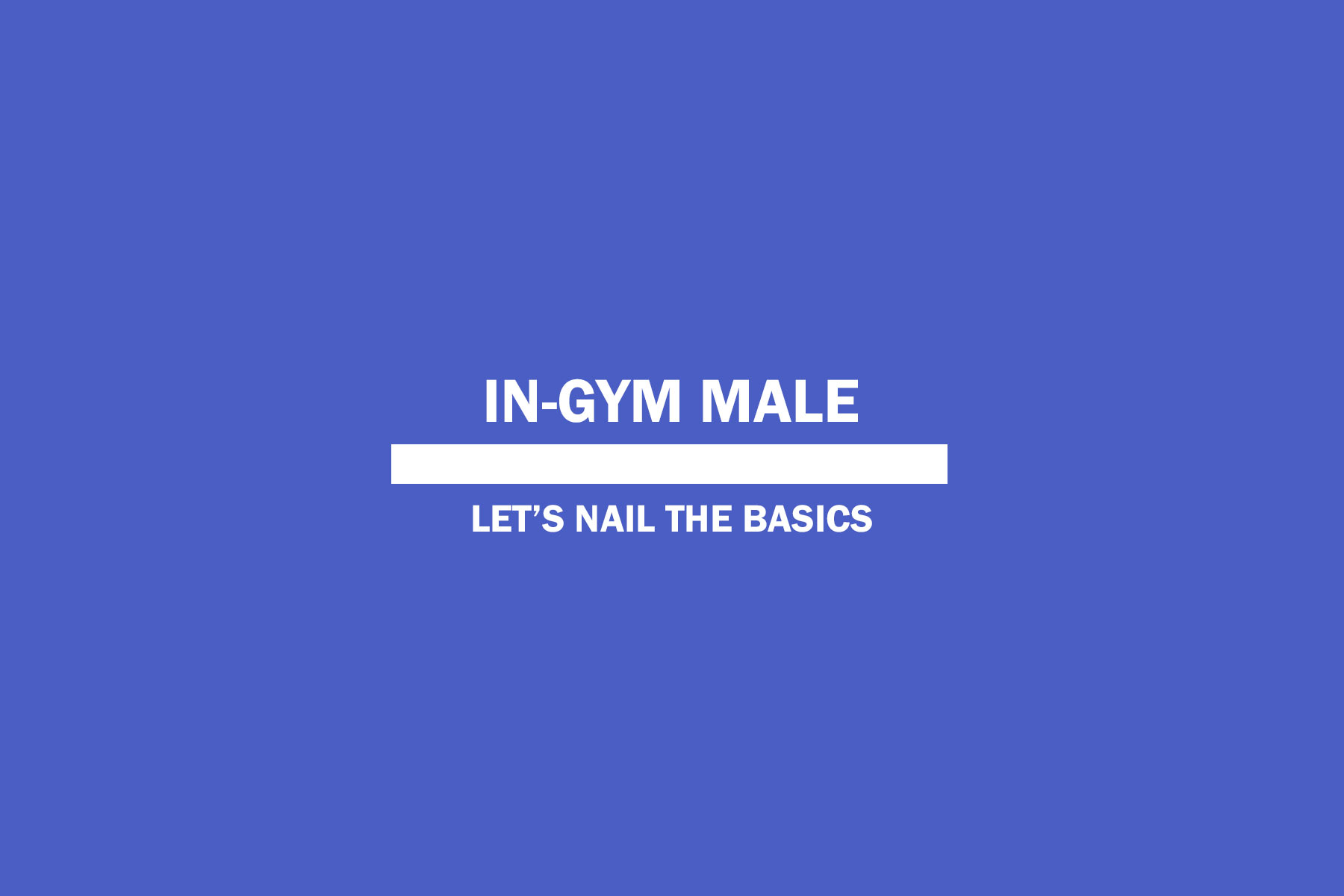 In-gym Male 7th of October to 28th of October